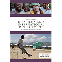 Disability and International Development: A Guide for Students and Practitioners (Rethinking Development) (English Edition)