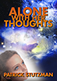 Alone With Her Thoughts (The Chronicles of Anna Foster)