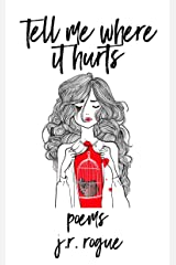 Tell Me Where It Hurts: Poems Kindle Edition