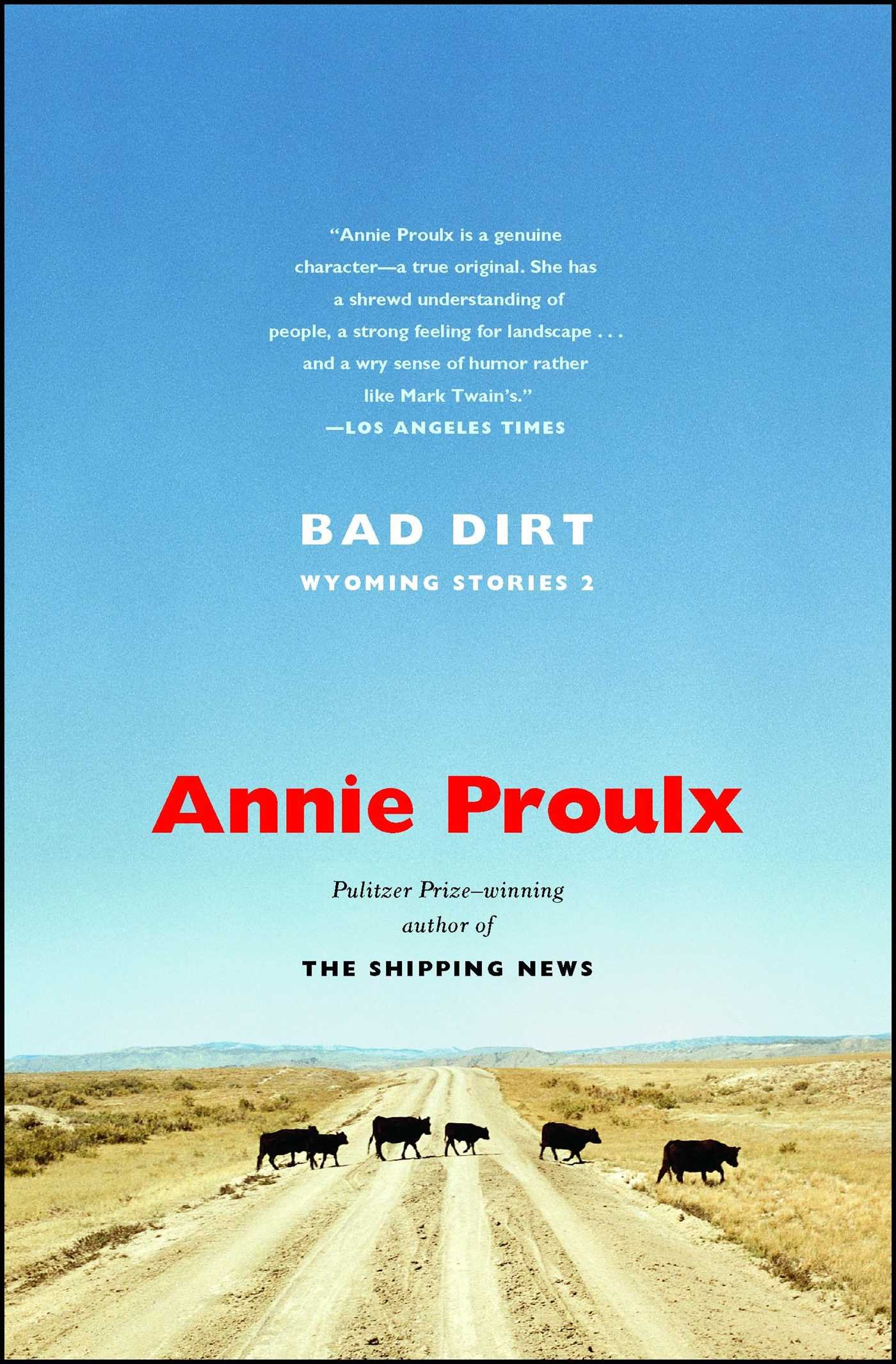 Amazon.com: Bad Dirt: Wyoming Stories 2 (9780743260145): Annie Proulx: Books