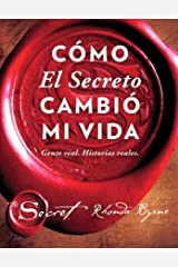 Cómo El Secreto cambió mi vida (How The Secret Changed My Life Spanish edition): Gente real. Historias reales. (Atria Espanol) Kindle Edition