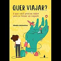 Quer viajar?: O que você precisa saber para se tornar um viajante