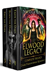 The Elwood Legacy (Complete Trilogy): Dark Vampire Paranormal Romance Kindle Edition