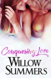 Conquering Love: (A Sexy Standalone Romance) (Montana Wilds Book 2)