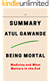 Summary: Being Mortal: Medicine and What Matters in the End