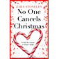 No One Cancels Christmas: The most laugh out loud Christmas romantic comedy of the year!