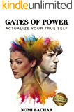 Gates of Power: Actualize Your True Self - 2nd Edition