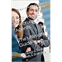 Social Media - Recruitment Agents: The Ultimate Guide: Strategy & Tools. Leads & Branding. Step away from KPI's and closer to leads and candidates.