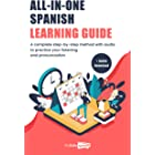 All-In-One Spanish Learning Guide: A complete step-by-step method with audio to practice our listening and pronunciation (Eas