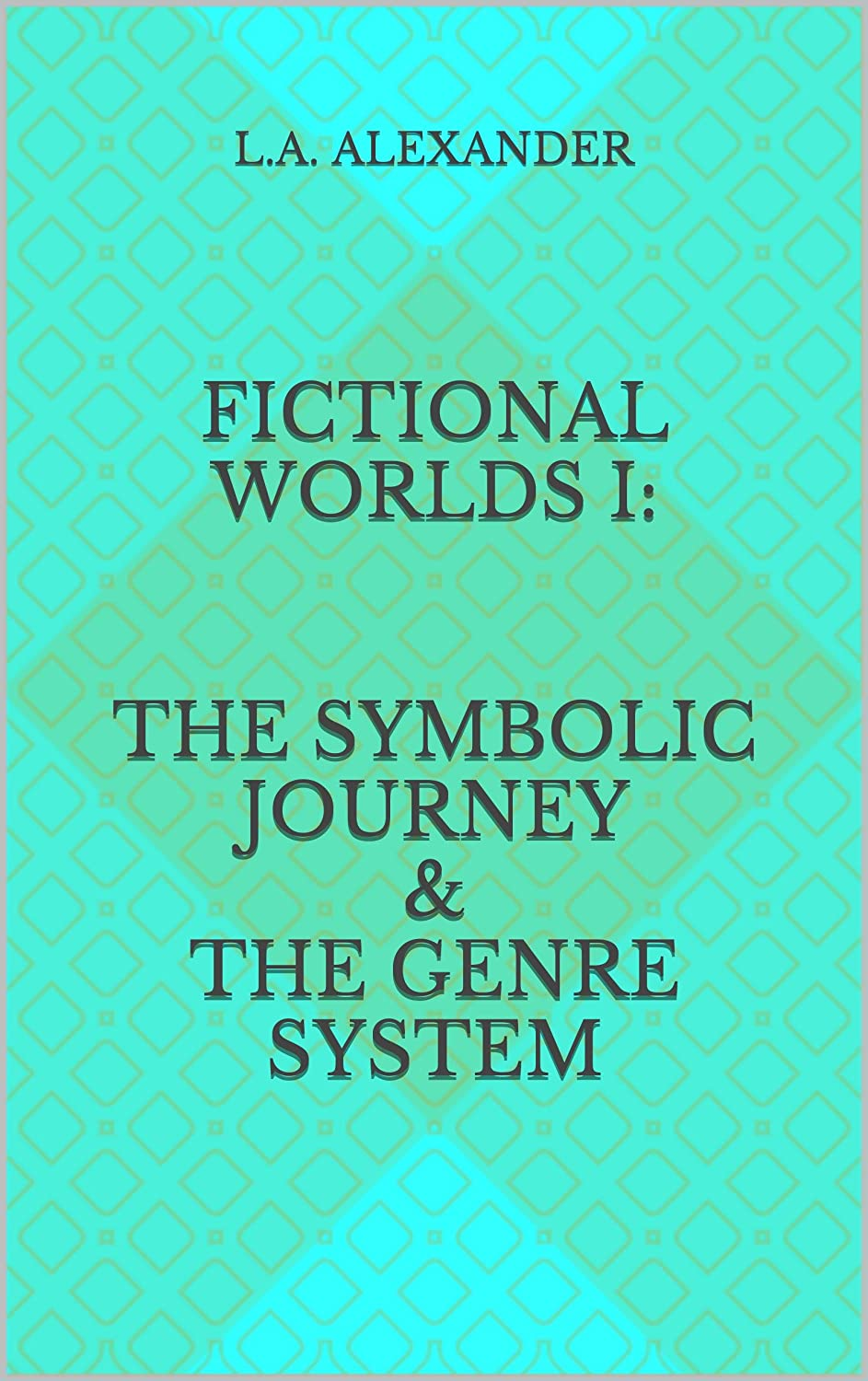 Fictional Worlds I: The Symbolic Journey & The Genre System ...