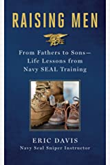 Raising Men: From Fathers to Sons: Life Lessons from Navy SEAL Training Hardcover