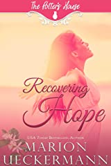 Recovering Hope (The Potter's House Books Book 14) Kindle Edition