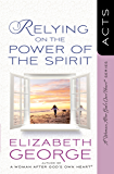Relying on the Power of the Spirit (A Woman After God's Own Heart®)