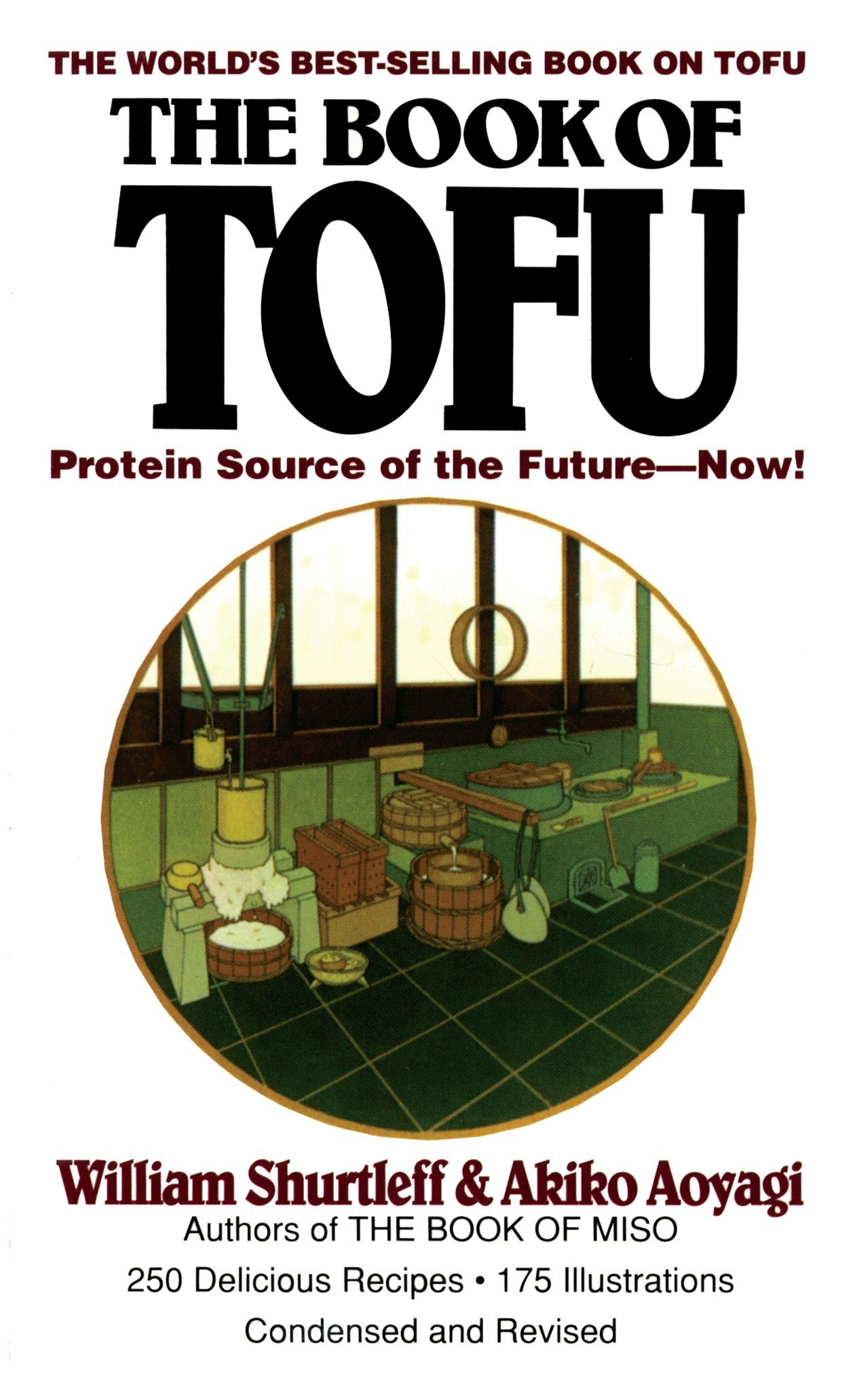 The Book Of Tofu  Protein Source Of The Future  Now   A Cookbook