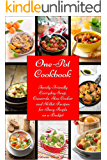 One-Pot Cookbook: Family-Friendly Everyday Soup, Casserole, Slow Cooker and Skillet Recipes Inspired by The Mediterranean Diet (Free Bonus: Superfood Salad Recipes) (Healthy Eating Made Easy Book 6)