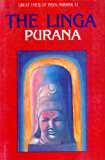 Linga Purana (Great Epics of India: Puranas Book 11) (English Edition)