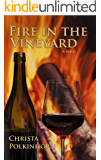 Fire in the Vineyard (The Wine Lover's Daughter, Book 3)
