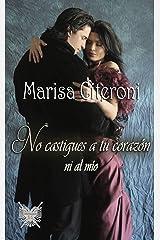 No castigues a tu corazón: Ni al mío (Spanish Edition) Kindle Edition