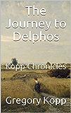 The Journey to Delphos: Kopp Chronicles