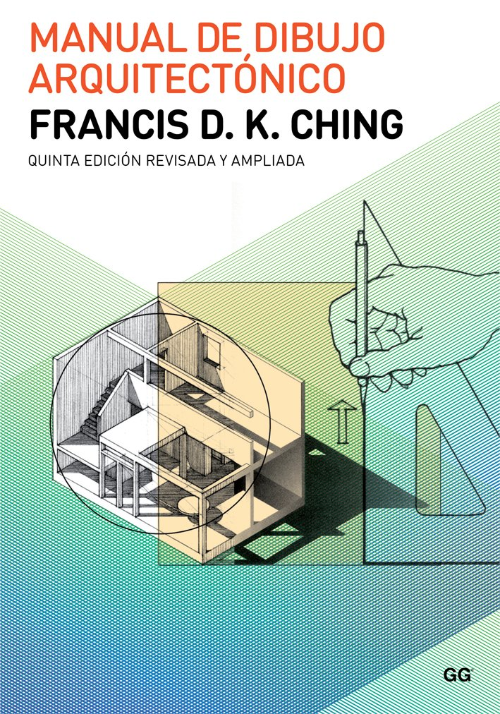 Manual dibujo arquitectónico Tapa blanda – 12 feb 2016 Francis Ching Editorial Gustavo Gili S.L. 842522926X