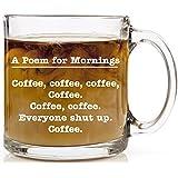 A Poem for Mornings Funny Coffee Mug Perfect Christmas or Birthday Gift 13 oz Glass Cup