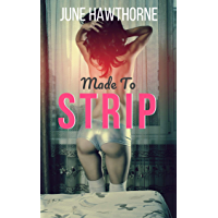 Made to Strip: The Exhibitionist in Me (English Edition)