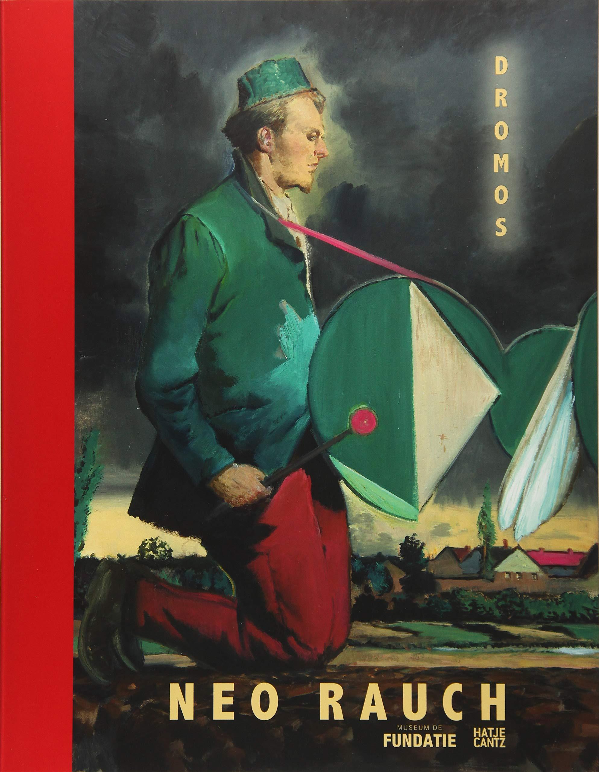 Neo Rauch: Dromos: Paintings 1993–2017 pdf epub