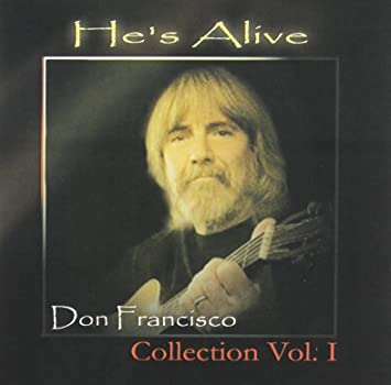 He's Alive: Don Francisco Collection, Vol.