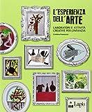 L'esperienza dell'arte. Laboratori e attività creative per l'infanzia
