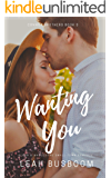 Wanting You: A Small Town Romance (Connor Brothers Book 3)