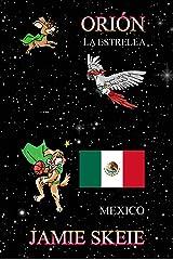 Orión la Estrella: Mexico (Spanish Edition) Kindle Edition