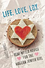 Life, Love, Lox: Real-World Advice for the Modern Jewish Girl Kindle Edition