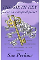 The Sixth Key: Love on a Magical Planet Kindle Edition