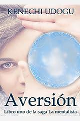 Aversión: Libro uno de la saga La mentalista (Spanish Edition) Kindle Edition