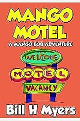 Mango Motel: A Mango Bob Adventure Kindle Edition