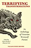 Terrifying Transformations: An Anthology of