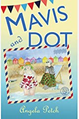 Mavis and Dot: Frolics, foibles and friendships by the seaside Kindle Edition
