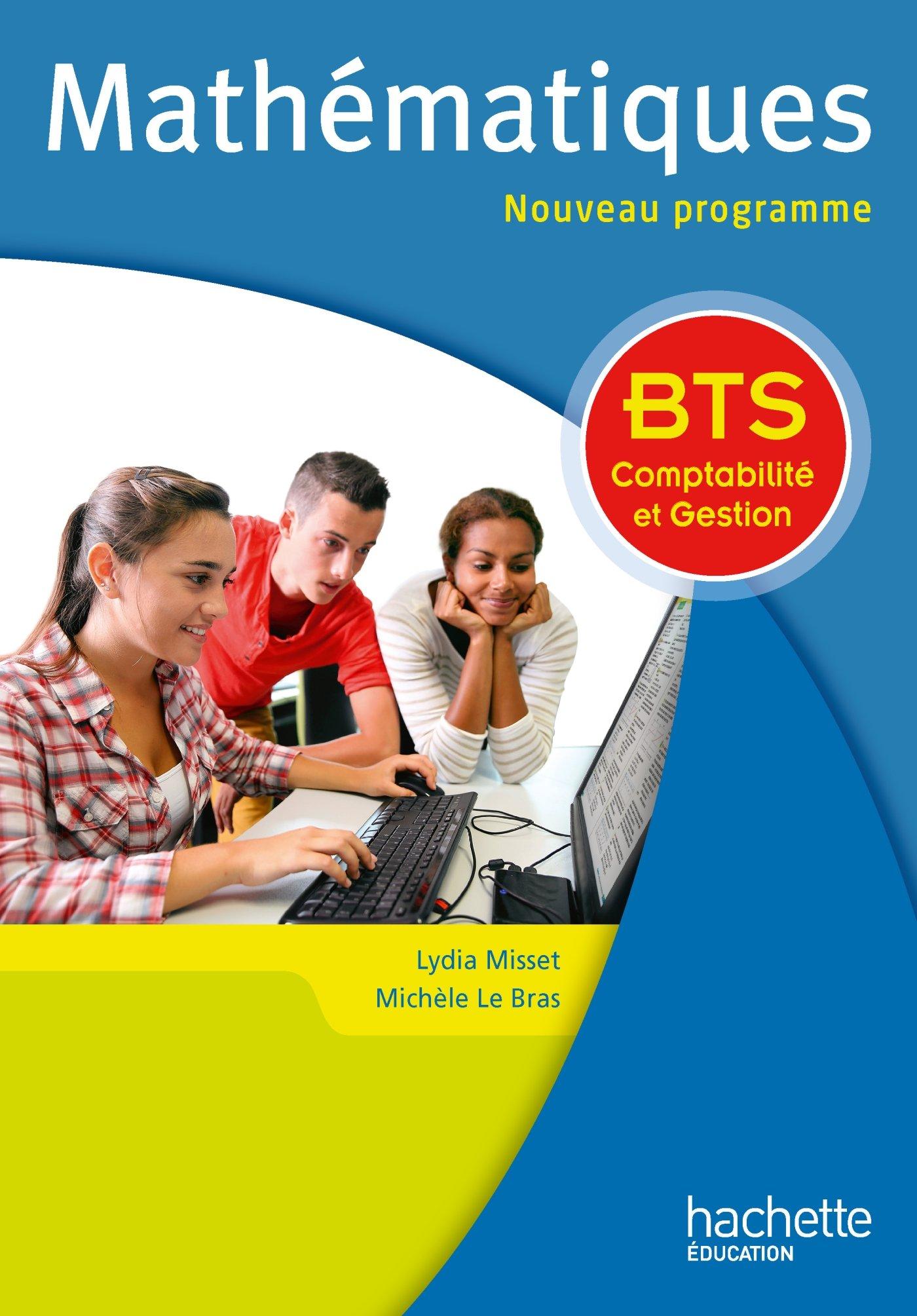 Maths BTS comptabilité et gestion - Livre de l'élève - Ed. 2015 Broché – 29 avril 2015 Lydia Misset Michèle Le Bras Hachette Éducation 2013999143