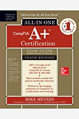 CompTIA A+ Certification All-in-One Exam Guide, Tenth Edition (Exams 220-1001 & 220-1002) Hardcover