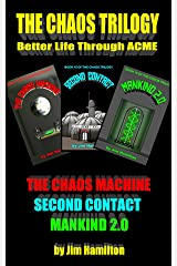 The Chaos Trilogy: Better Life Through ACME Kindle Edition