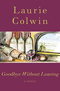 Goodbye Without Leaving: A Novel