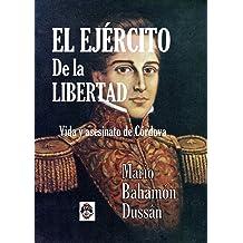EL EJÉRCITO DE LA LIBERTAD: Vida y asesinato de Córdova (Spanish Edition) Nov 27, 2014