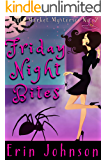 Friday Night Bites: A Cozy Witch Mystery (Magic Market Mysteries Book 2)