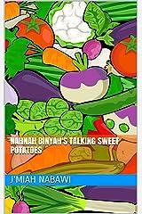 NahNah Binyah's Talking Sweet Potatoes (Stories Short and Sweet Book 1) Kindle Edition