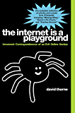 The Internet is a Playground: Irreverent Correspondences of an Evil Online Genius (English Edition)