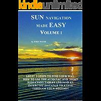 Sun Navigation Made Easy Volume 1