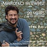 Marcelo Alvarez - 20 Years on the Opera Stage