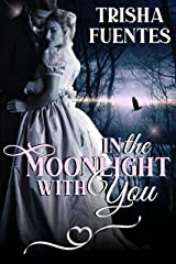 In The Moonlight With You Kindle Edition