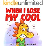 When I Lose My Cool: Children's Book about an Angry Dinosaur, Emotion & Feelings, Preschool, Kids Ages 3 5 (Coping Skills 1)