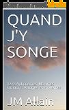 QUAND J'Y SONGE: 1278 Aphorismes, Maximes, Citations, Axiomes et Proverbes